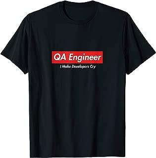 QA Engineer Funny I Make Developers Cry T-Shirt