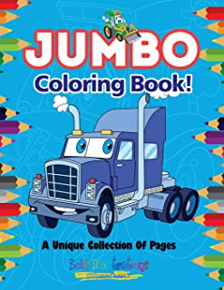 Jumbo Coloring Book! A Unique Collection Of Pages