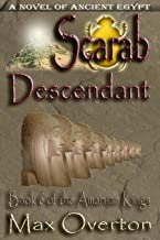 The Amarnan Kings, Book 6: Scarab - Descendant: Extended Distribution Version