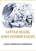 LITTLE ELLIE, And other Tales.