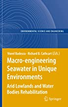 Macro-engineering Seawater in Unique Environments: Arid Lowlands and Water Bodies Rehabilitation (Environmental Science and Engineering)