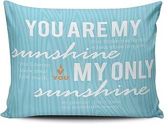 MUKPU Home Custom Decor You are My Sunshine Blue Pillowcase Breathable Throw Pillow Case Hidden Zipper One Side Design Print Boudoir 12x16 Inches