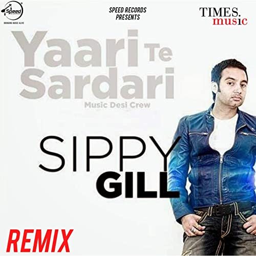 Yaari Te Sardari (Remix) - Single by Sippy Gill on Amazon Music