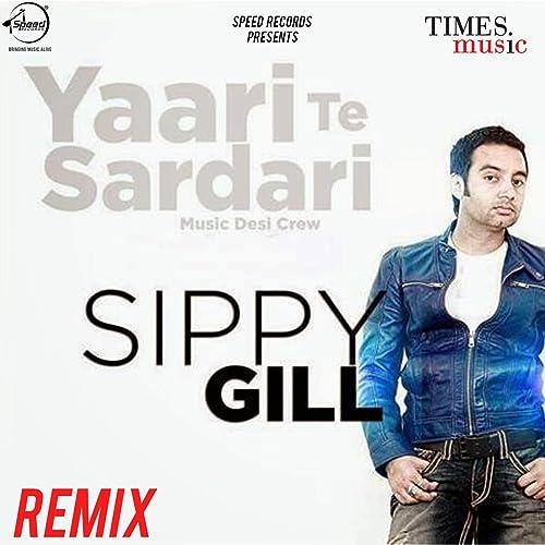 Yaari Te Sardari (Remix) - Single by Sippy Gill on Amazon Music