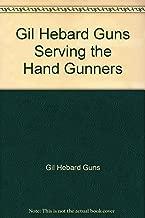 Gil Hebard Guns Serving the Hand Gunners