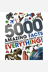 5000 Amazing Facts: Incredible but True Facts about Everything! Hardcover