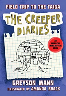 Field Trip to the Taiga: The Creeper Diaries, An Unofficial Minecrafters Novel, Book Nine (9)