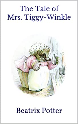 The Tale of Mrs. Tiggy-Winkle (Illustrated)