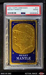 1965 Topps Embossed # 11 Mickey Mantle New York Yankees (Baseball Card) PSA 2 - GOOD Yankees