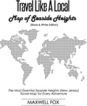 Travel Like a Local - Map of Seaside Heights (Black and White Edition): The Most Essential Seaside Heights (New Jersey) Travel Map for Every Adventure