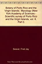 Botany of Porto Rico and the Virgin Islands;: Mycology (New York Academy of Sciences - Scientific survey of Porto Rico and the Virgin Islands, vol. 8, Part I)