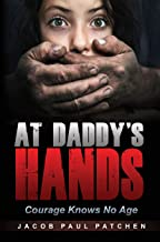 At Daddy's Hands: Courage Knows No Age (English Edition)