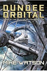 Dundee Orbital: Tales of the Tri-Cluster Confederation Kindle Edition