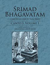Srimad Bhagavatam: A Comprehensive Guide for Young Readers: Canto 3 Volume 1