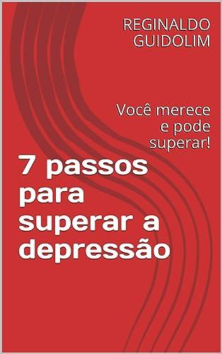 Books By Reginaldo Guidolim_7 Passos Para Superar A Depressao Voce ...