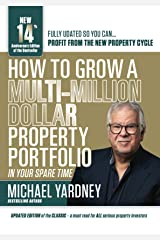 How To Grow A Multi-Million Dollar Property Portfolio - in your spare time: 14th Anniversary Edition Kindle Edition
