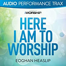 Here I Am to Worship [Audio Performance Trax]