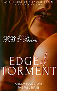 EDGE of TORMENT (The Full Series)