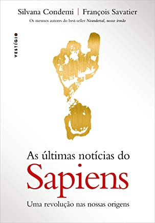 As últimas notícias do Sapiens: Uma revolução nas nossas origens