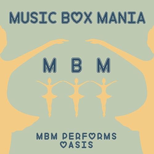 Amazon com: MBM Performs Oasis: Music Box Mania: MP3 Downloads