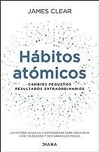 Hábitos atómicos (Edición española): Cambios pequeños, resultados extraordinarios