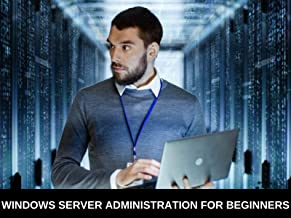 Windows Server Administration For Beginners