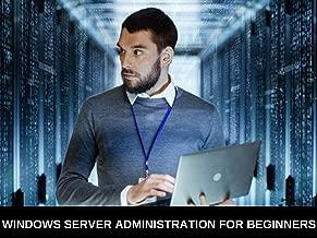 Windows Server Administration For Beginners