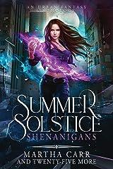 Summer Solstice Shenanigans: An Urban Fantasy Anthology Paperback