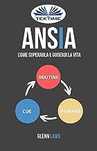 Ansia: Come Superarla E Godersi La Vita (Italian Edition)