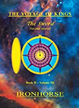 The Voyage of Kings: The Sword (Second Sound) Book II Volume III