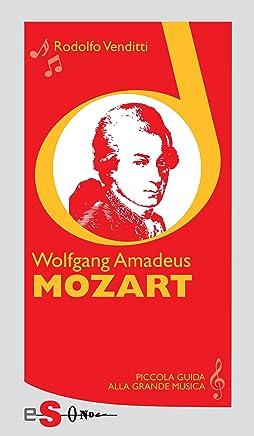 Piccola guida alla grande musica - Wolfgang Amadeus Mozart