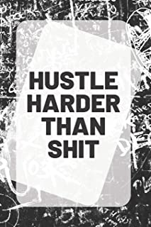 HUSTLE HARDER THAN SHIT: Inspirational Quote on the cover of a 6