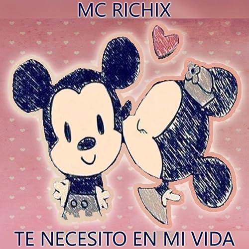 Te Necesito En Mi Vida By Mc Richix On Amazon Music Amazoncom