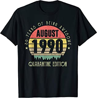 30 Years Being Awesome August 1990 Quarantine Edition T-Shirt
