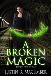 A Broken Magic: Born of Fire - Book 2