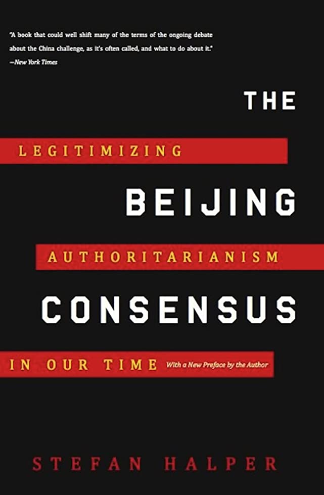 無一文プランター渇きThe Beijing Consensus: Legitimizing Authoritarianism in Our Time (English Edition)