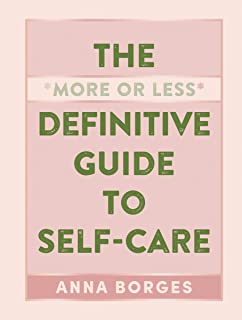 The More or Less Definitive Guide to Self-Care