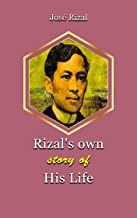 Rizal's own story of his life: With Classic Illustrated