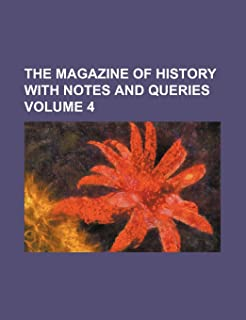 The Magazine of History with Notes and Queries Volume 4