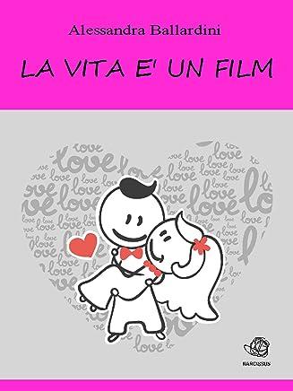La vita è un film