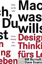 Mach, was Du willst: Design Thinking fürs Leben (German Edition)