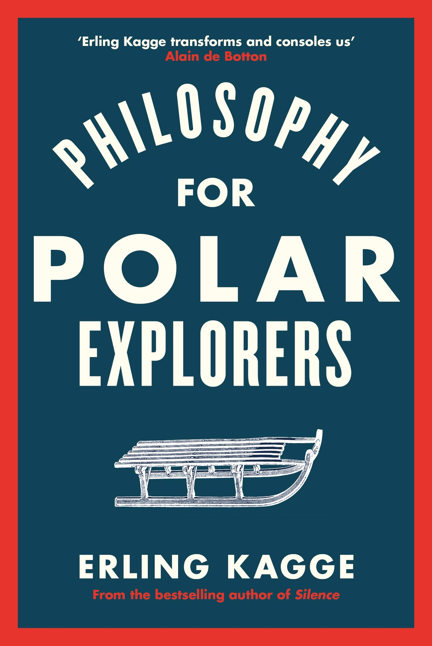 Download Philosophy For Polar Explorers: Sixteen Life Lessons To Help You Take Stock And Recalibrate 