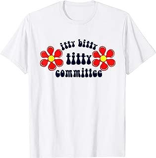 Itty Bitty Titty Committee TShirt
