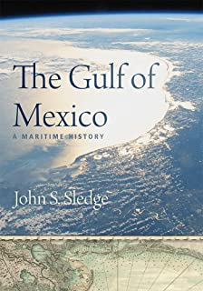 The Gulf of Mexico: A Maritime History