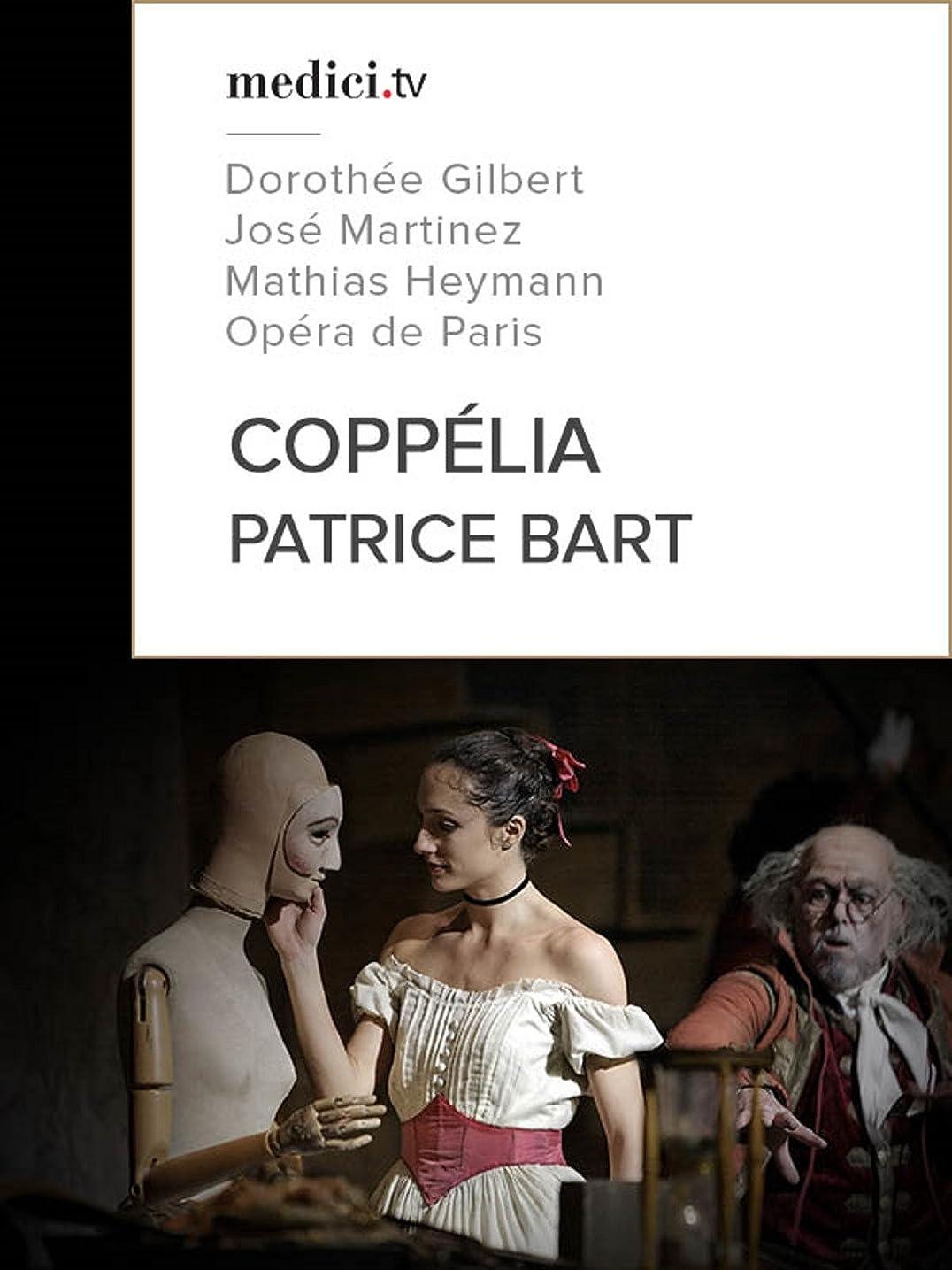 普通に確認してください異邦人Patrice Bart, Coppélia - Dorothée Gilbert, José Martinez, Mathias Heymann - Opéra de Paris