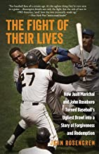 The Fight of Their Lives: How Juan Marichal and John Roseboro Turned Baseball's Ugliest Brawl into a Story of Forgiveness and Redemption