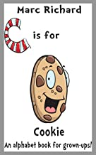 C is for Cookie: An Alphabet Book for Grown-Ups! (English Edition)