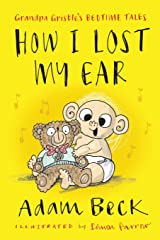 How I Lost My Ear (Grandpa Gristle's Bedtime Tales) Paperback