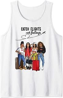 catch flights not feelings tank top
