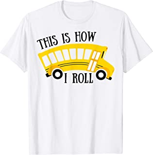 This Is How I Roll shirt Funny School Bus Driver T-Shirt